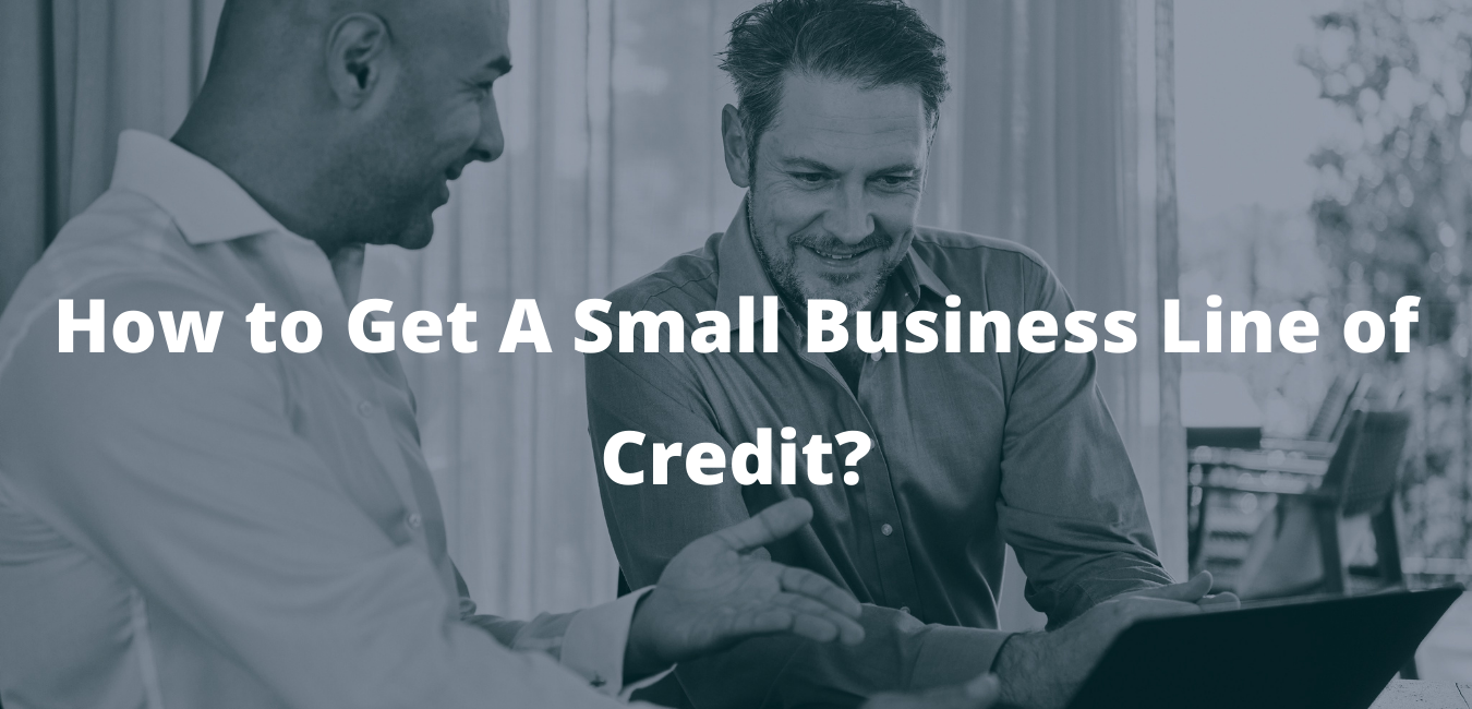How to Get A Small Business Line of Credit?